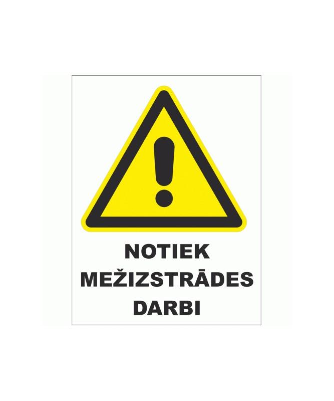 Plastikāta Zīme NOTIEK MEŽIZSTRĀDES DARBI